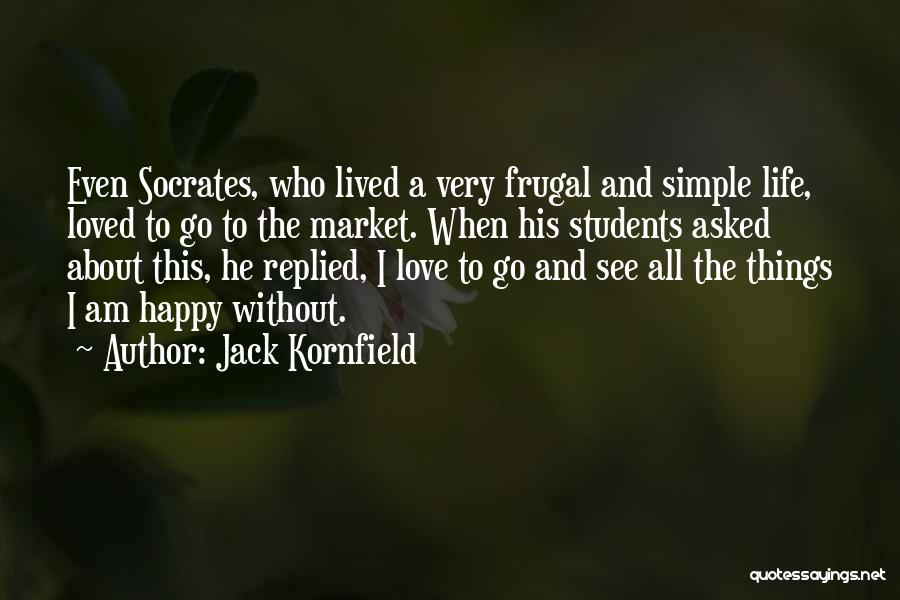 Simple Life But Happy Quotes By Jack Kornfield