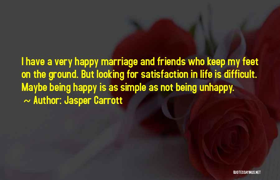 Simple Life But Happy Quotes By Jasper Carrott