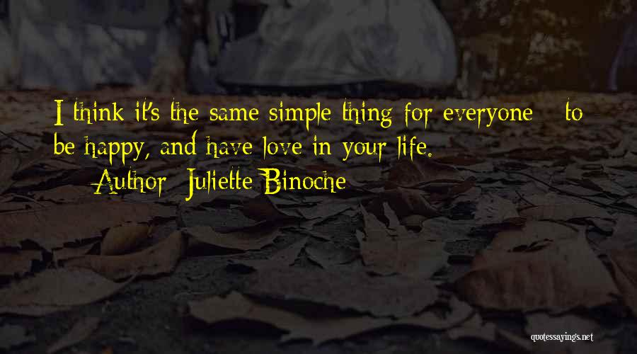 Simple Life But Happy Quotes By Juliette Binoche