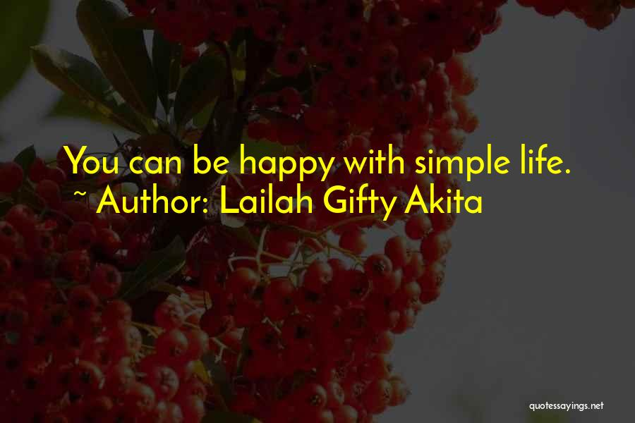 Simple Life But Happy Quotes By Lailah Gifty Akita