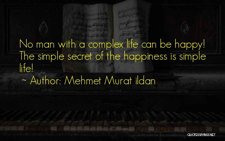 Simple Life But Happy Quotes By Mehmet Murat Ildan