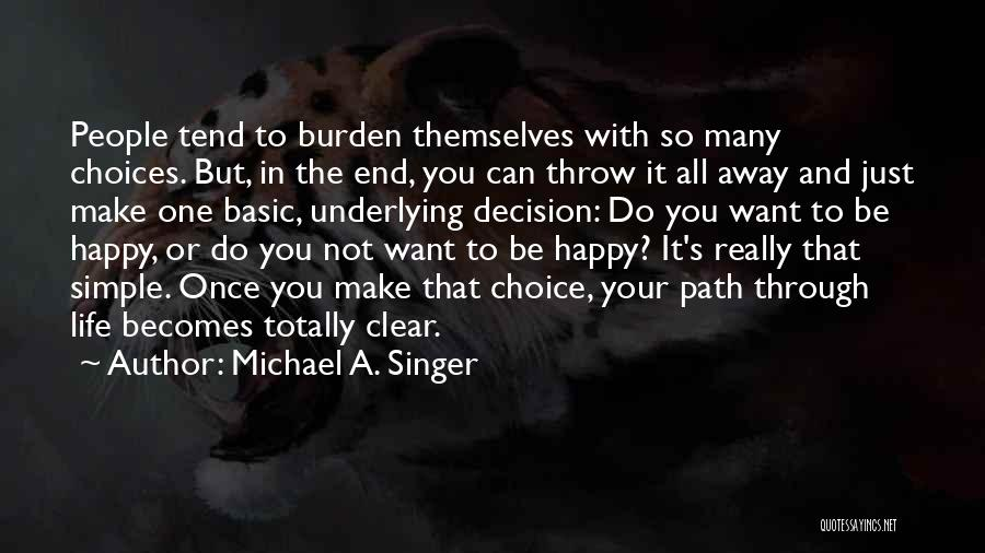 Simple Life But Happy Quotes By Michael A. Singer