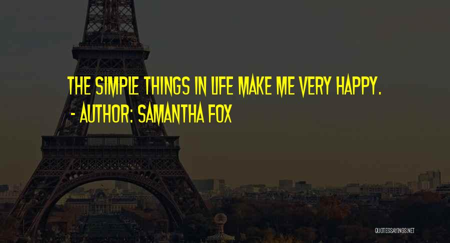 Simple Life But Happy Quotes By Samantha Fox