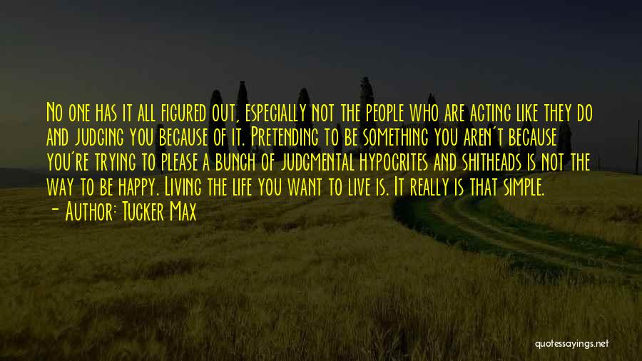 Simple Life But Happy Quotes By Tucker Max
