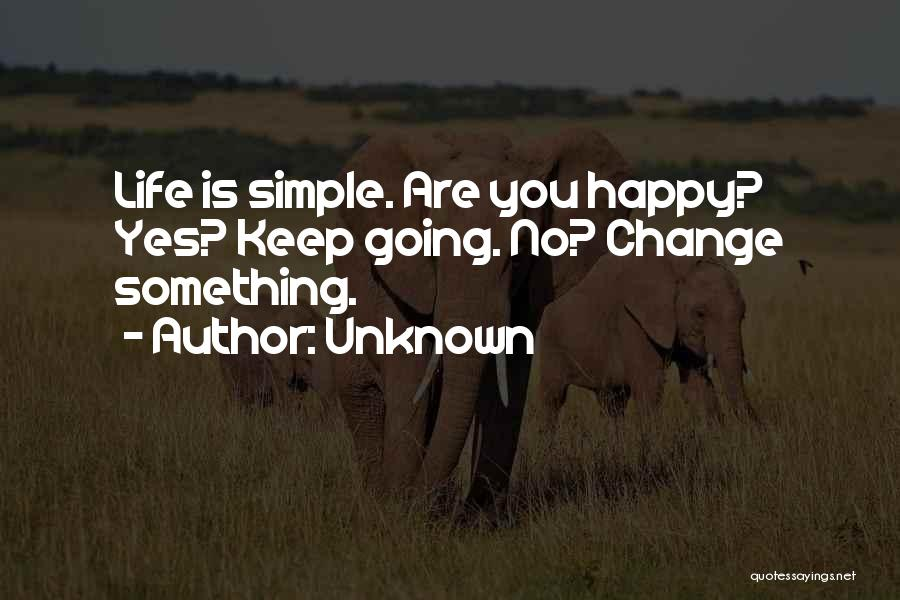 Simple Life But Happy Quotes By Unknown