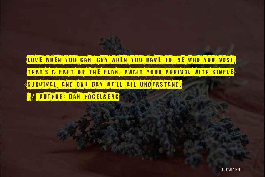 Simple Plan Best Song Quotes By Dan Fogelberg