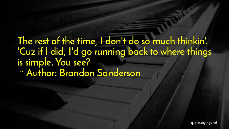 Simple Thinking Of You Quotes By Brandon Sanderson