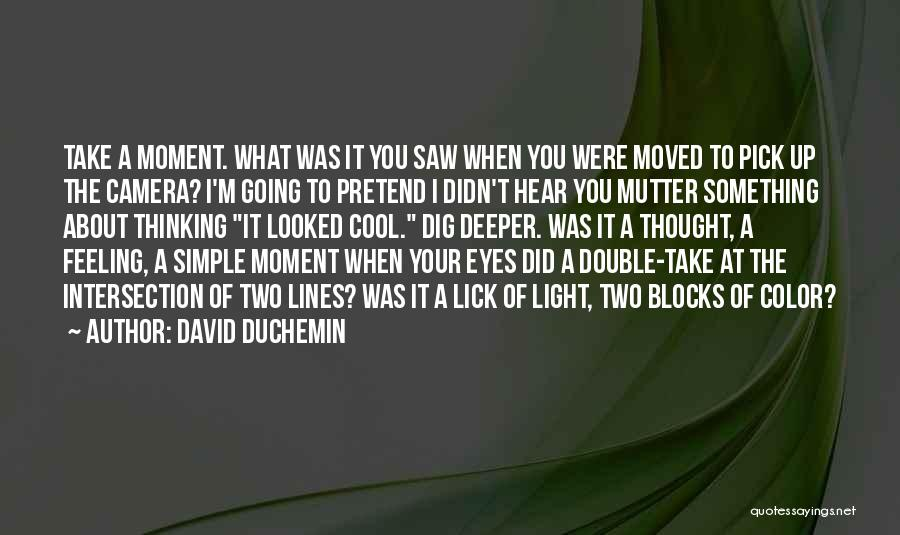 Simple Thinking Of You Quotes By David DuChemin