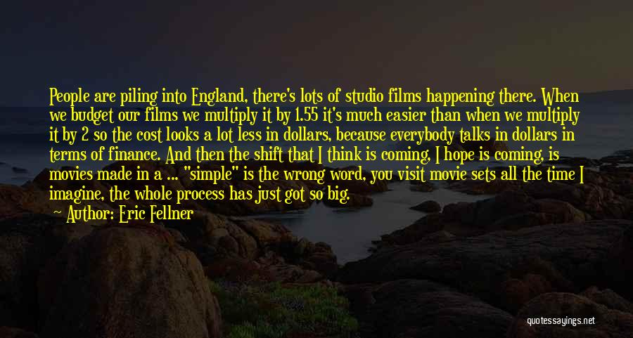 Simple Thinking Of You Quotes By Eric Fellner