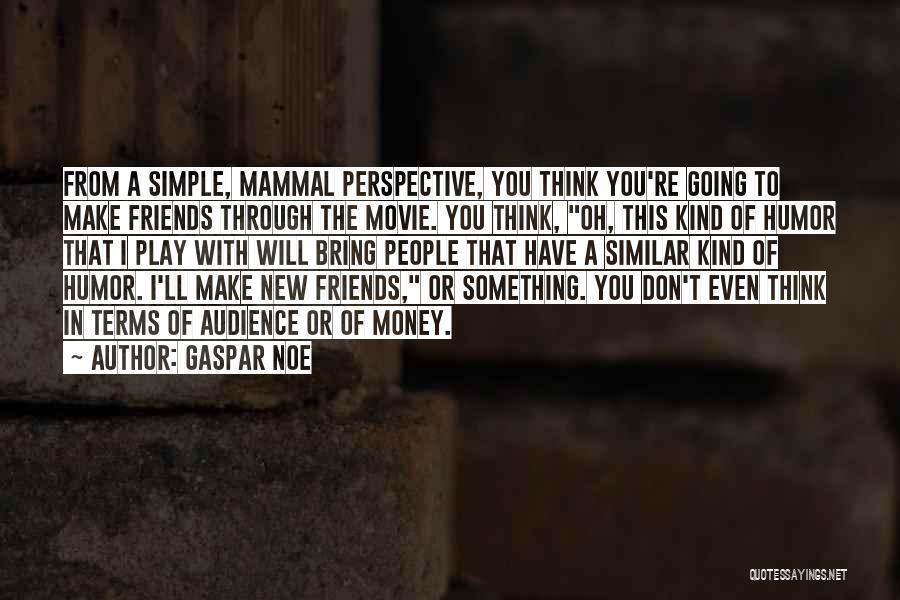 Simple Thinking Of You Quotes By Gaspar Noe