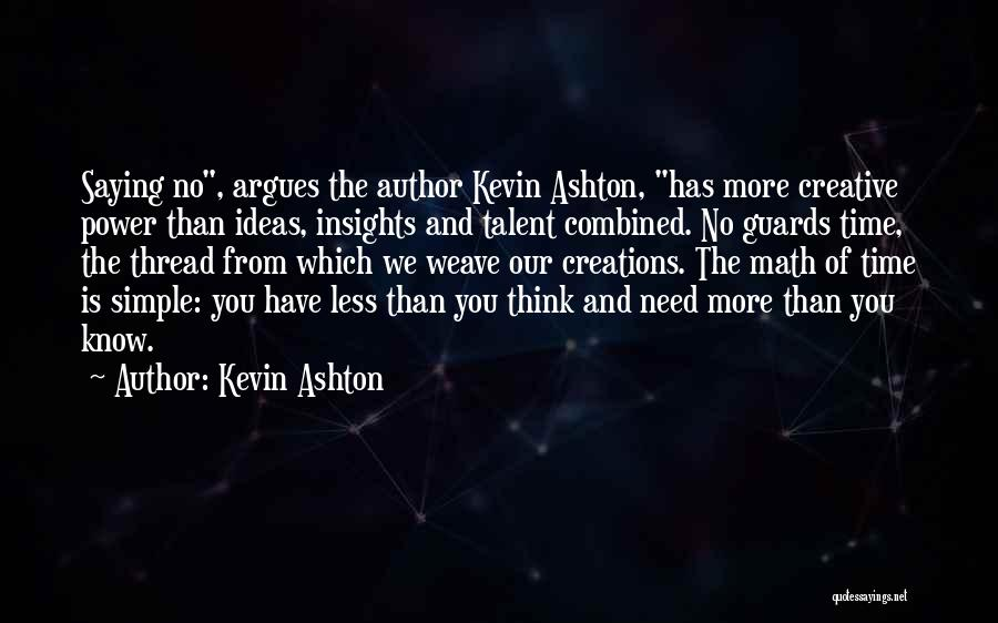 Simple Thinking Of You Quotes By Kevin Ashton