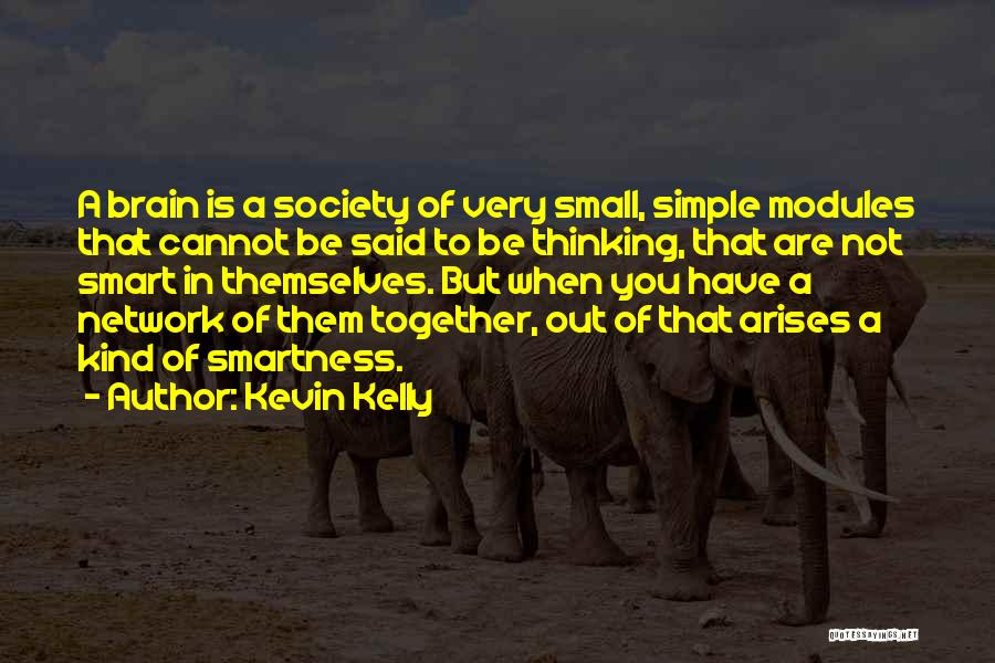 Simple Thinking Of You Quotes By Kevin Kelly