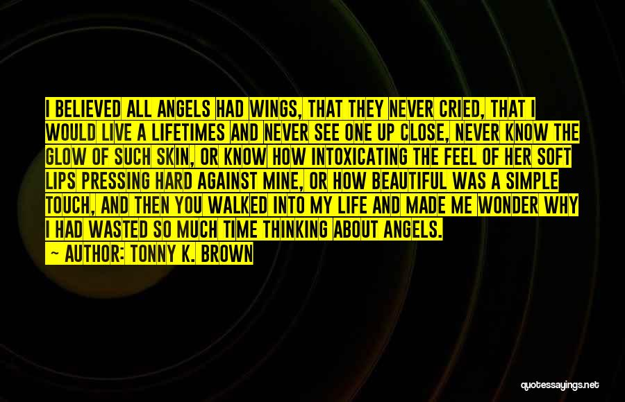 Simple Thinking Of You Quotes By Tonny K. Brown