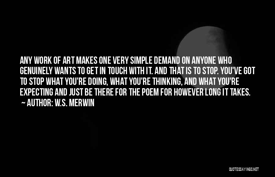 Simple Thinking Of You Quotes By W.S. Merwin
