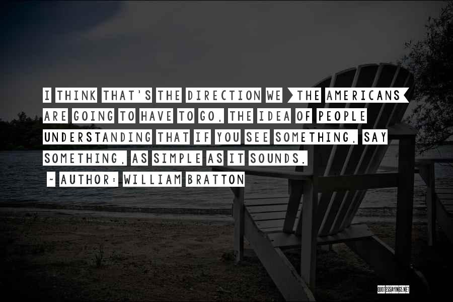 Simple Thinking Of You Quotes By William Bratton