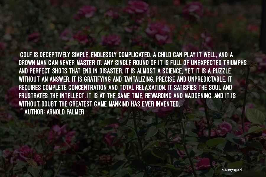 Simple Yet Complicated Quotes By Arnold Palmer