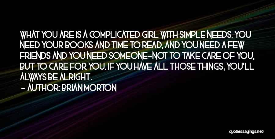 Simple Yet Complicated Quotes By Brian Morton