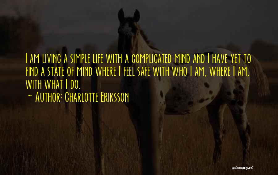 Simple Yet Complicated Quotes By Charlotte Eriksson