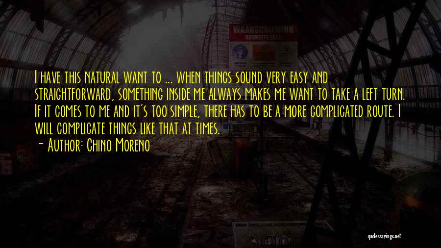 Simple Yet Complicated Quotes By Chino Moreno