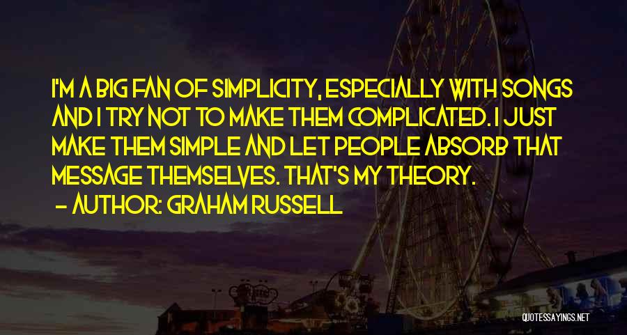 Simple Yet Complicated Quotes By Graham Russell