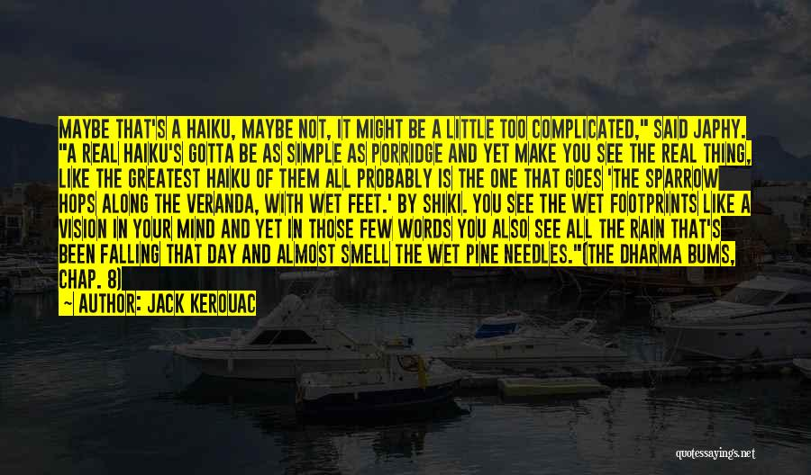 Simple Yet Complicated Quotes By Jack Kerouac