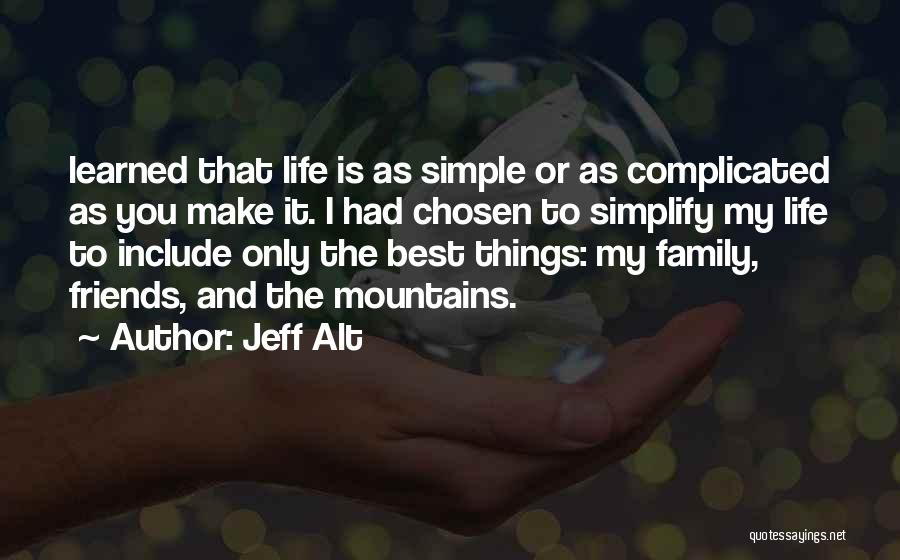 Simple Yet Complicated Quotes By Jeff Alt