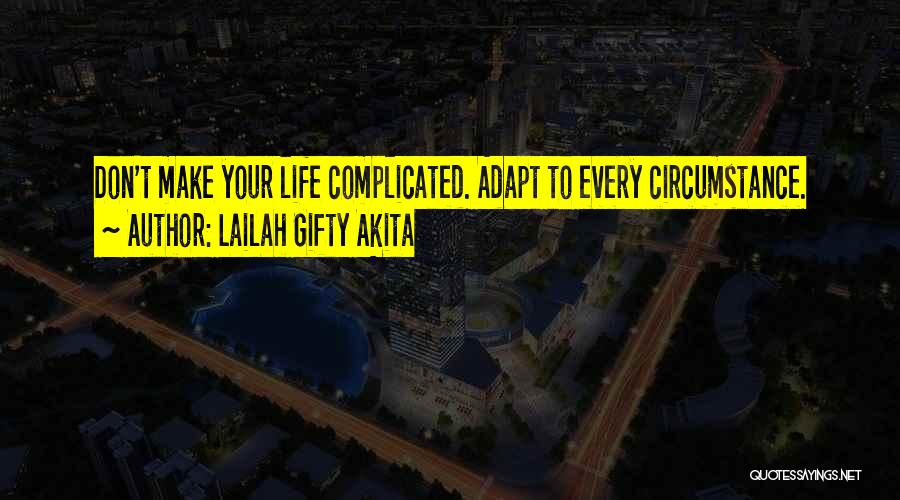 Simple Yet Complicated Quotes By Lailah Gifty Akita