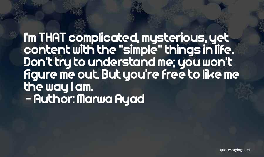 Simple Yet Complicated Quotes By Marwa Ayad