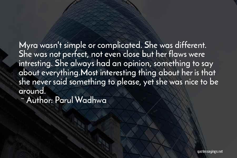 Simple Yet Complicated Quotes By Parul Wadhwa