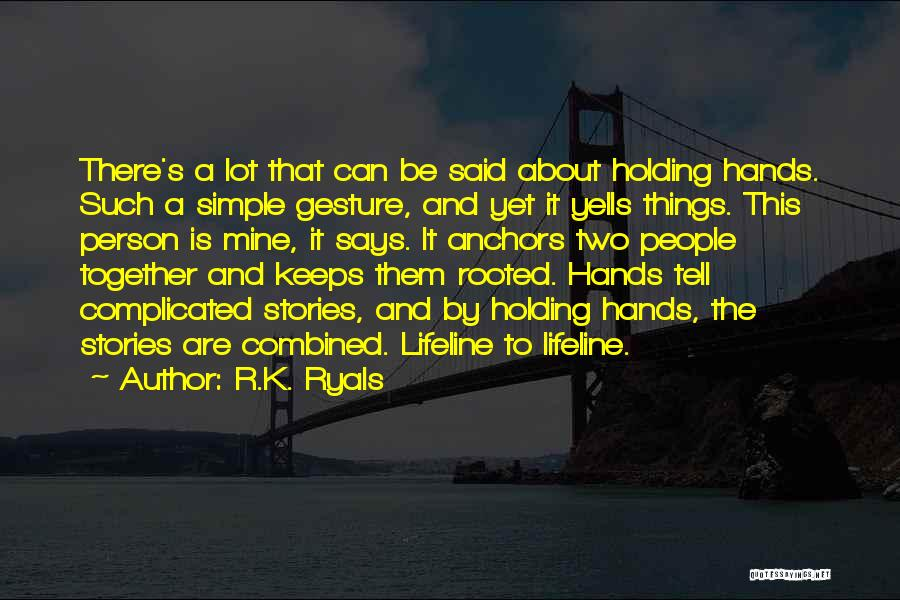 Simple Yet Complicated Quotes By R.K. Ryals