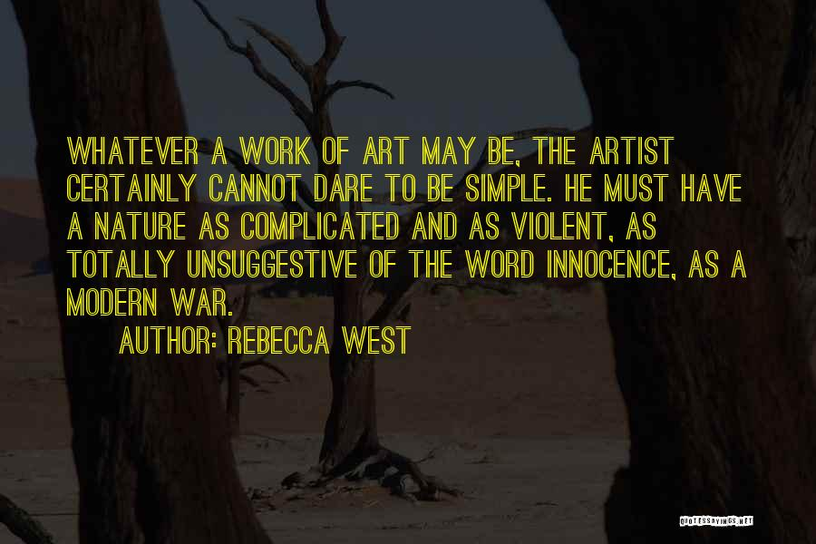 Simple Yet Complicated Quotes By Rebecca West