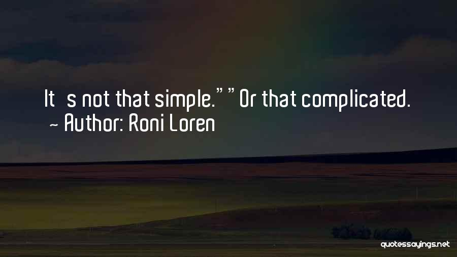 Simple Yet Complicated Quotes By Roni Loren