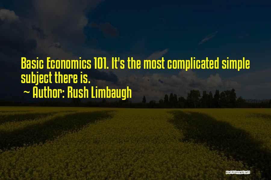 Simple Yet Complicated Quotes By Rush Limbaugh