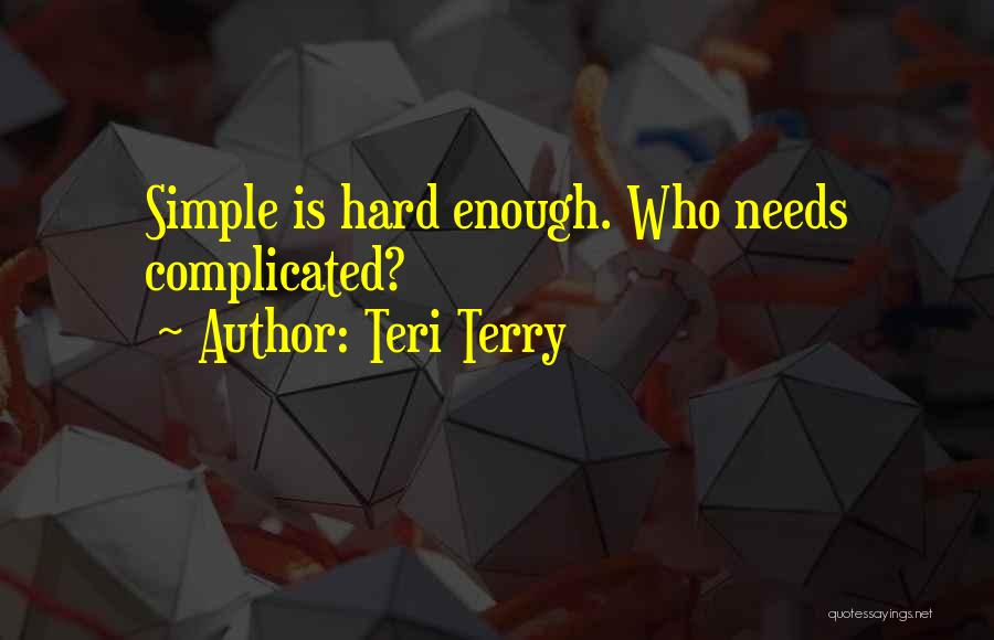 Simple Yet Complicated Quotes By Teri Terry