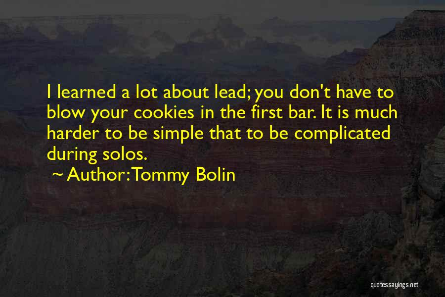 Simple Yet Complicated Quotes By Tommy Bolin