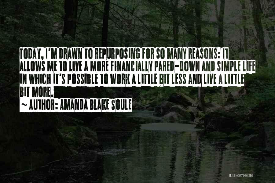 Simplifying Your Life Quotes By Amanda Blake Soule