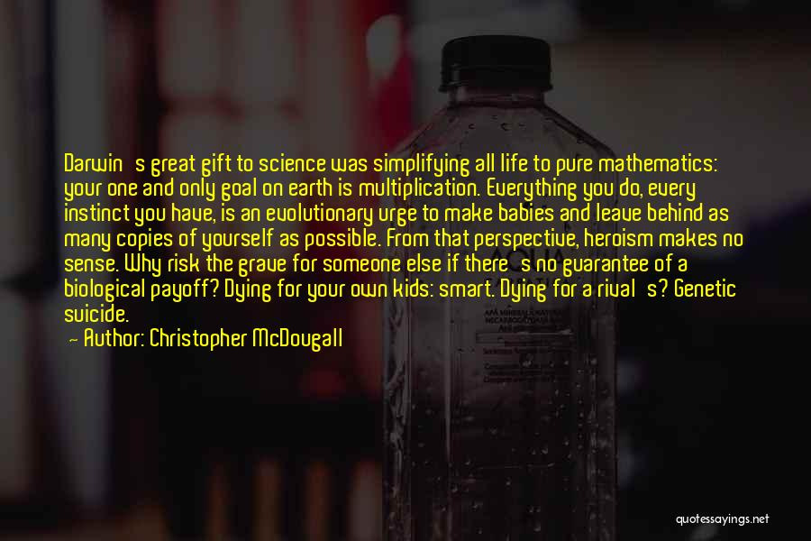 Simplifying Your Life Quotes By Christopher McDougall