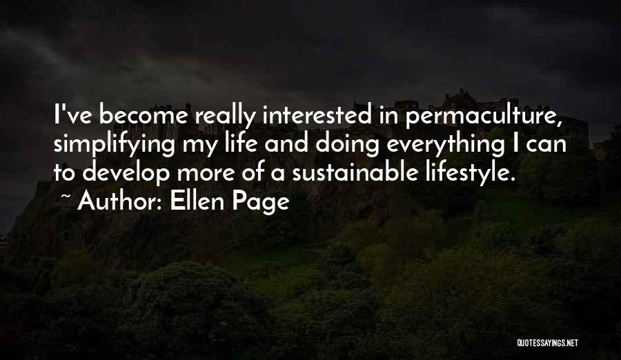 Simplifying Your Life Quotes By Ellen Page