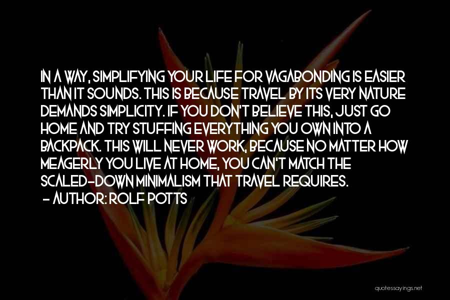 Simplifying Your Life Quotes By Rolf Potts