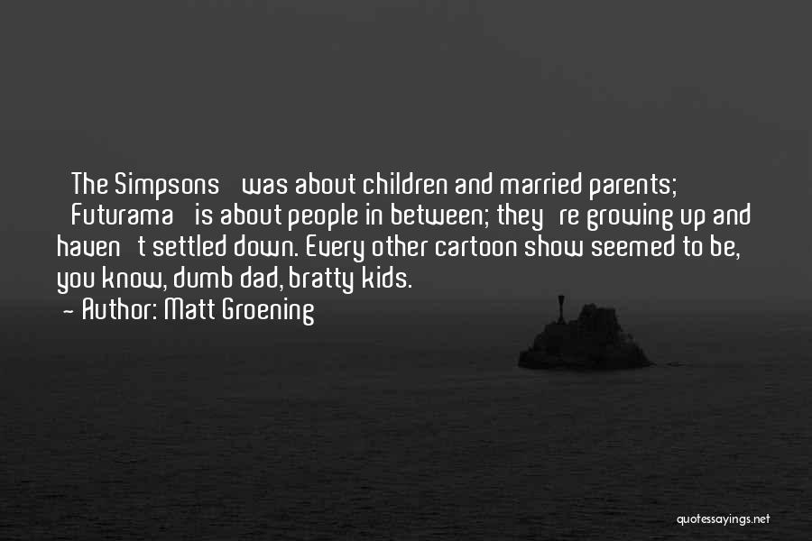 Simpsons Down Under Quotes By Matt Groening