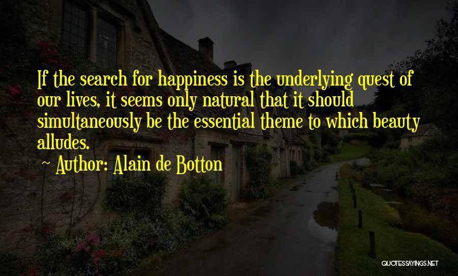 Simultaneously Quotes By Alain De Botton