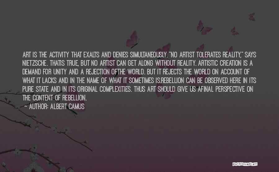 Simultaneously Quotes By Albert Camus