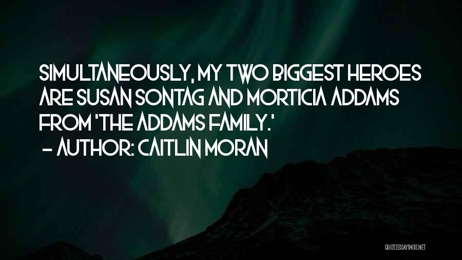 Simultaneously Quotes By Caitlin Moran
