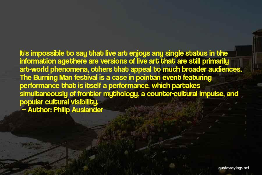 Simultaneously Quotes By Philip Auslander