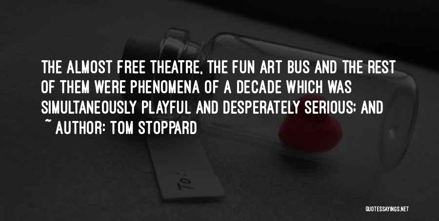 Simultaneously Quotes By Tom Stoppard