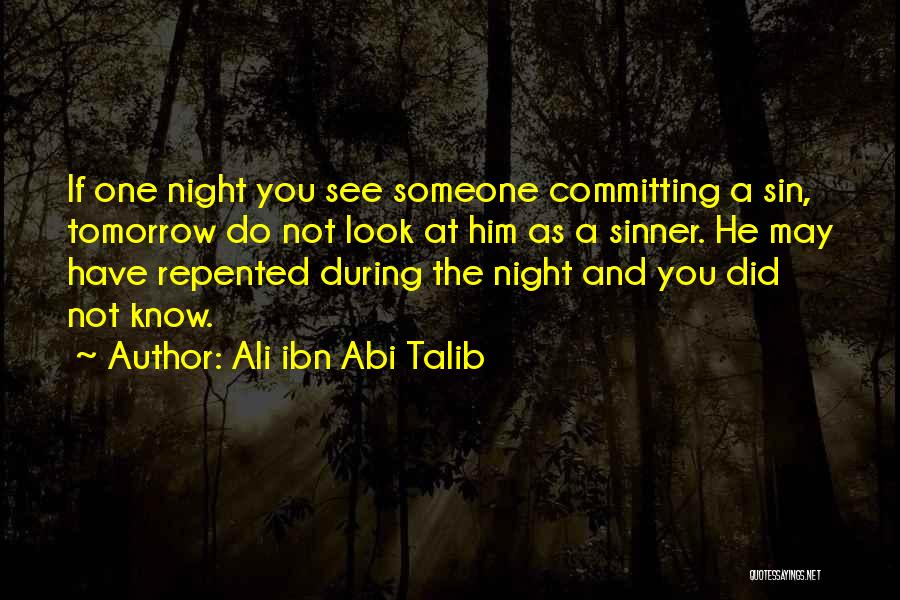 Sin And Repentance Quotes By Ali Ibn Abi Talib