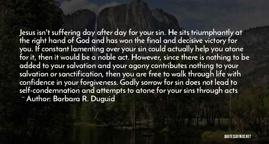 Sin And Repentance Quotes By Barbara R. Duguid