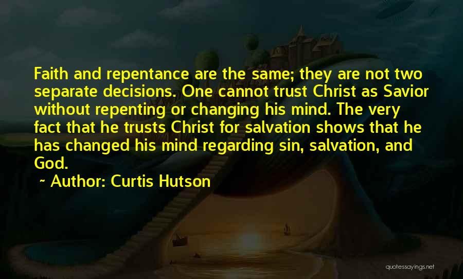 Sin And Repentance Quotes By Curtis Hutson