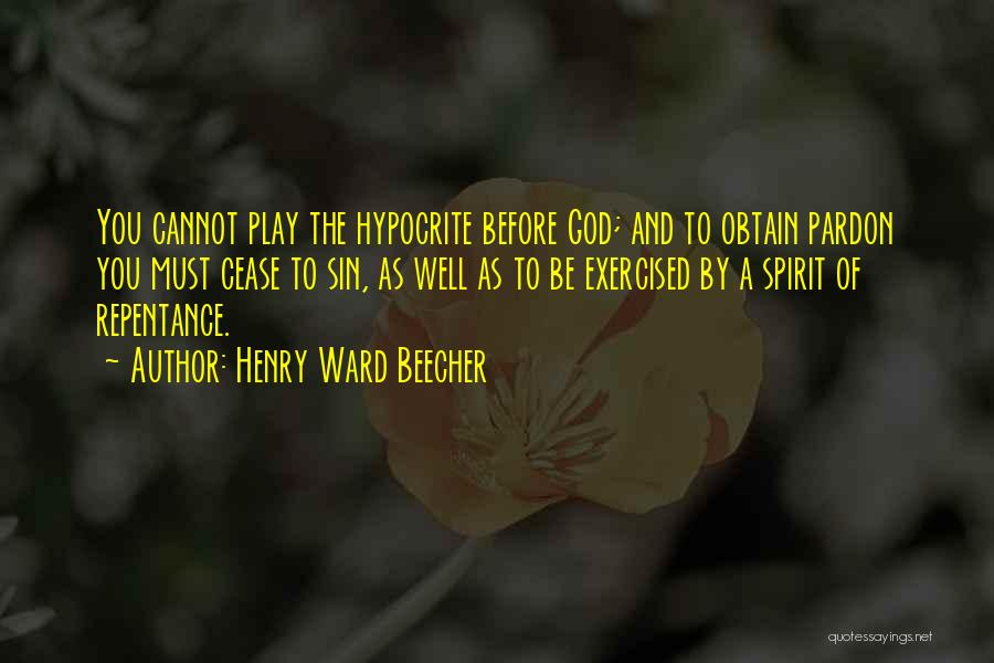 Sin And Repentance Quotes By Henry Ward Beecher