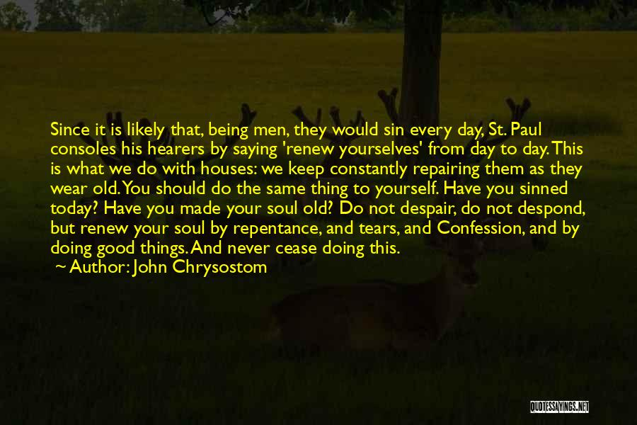 Sin And Repentance Quotes By John Chrysostom